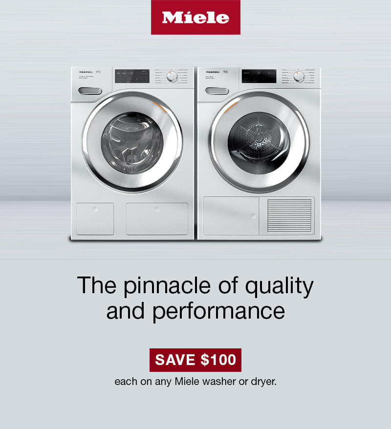 Save $100 each on any Miele washer or dryer.